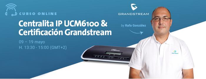 Imagen: Nuevo Curso Online Grandstream - Mayo