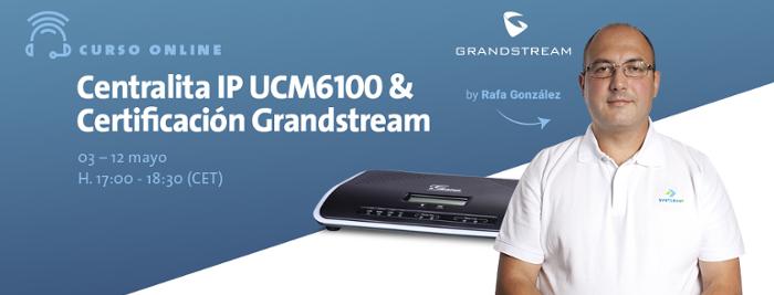 Imagen: Curso Oficial Especialización Grandstream - Mayo 2017